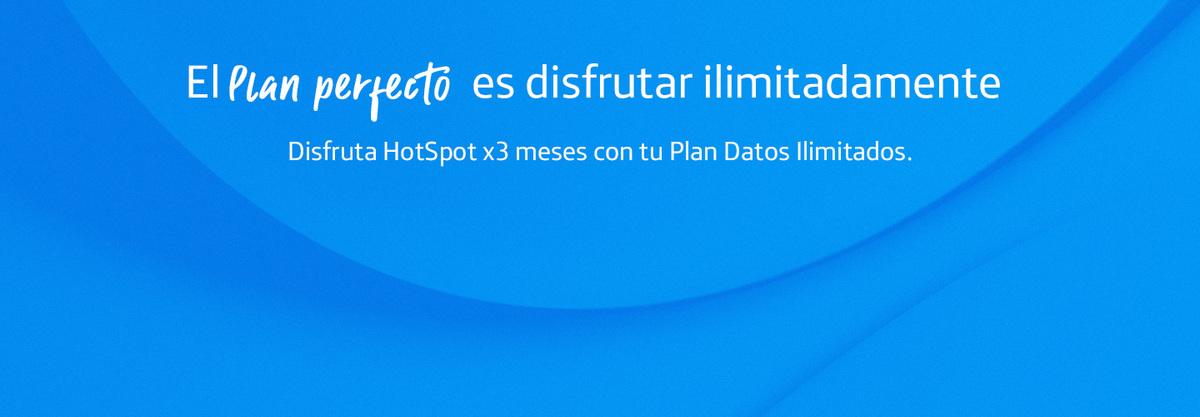 El plan perfecto es disfurtar ilimitadamente. Disfruta HotSpot x3 meses con tu Plan Datos Ilimitados.